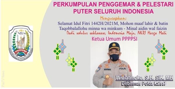 Ketua umum PPPPSI  Widiatmoko mengucapkan selamat hari raya idul fitri 144 2 H /2021